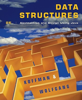 Data Structures: Abstraction and Design Using Java, Elliot B. Koffman, Paul A. T. Wolfgang
