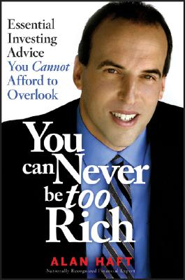 Image for You Can Never Be Too Rich: Essential Investing Advice You Cannot Afford to Overlook