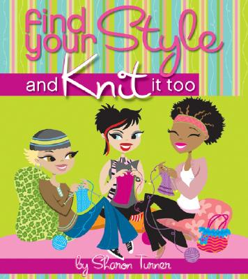 Image for FIND YOUR STYLE AND KNIT IT TOO