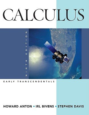 Calculus: Early Transcendentals, Anton, Howard; Bivens, Irl C.; Davis, Stephen