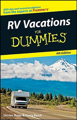 RV Vacations For Dummies (Dummies Travel), Harry Basch, Shirley Slater