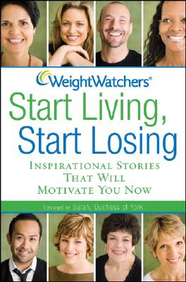 Image for Weight Watchers Start Living, Start Losing: Inspirational Stories That Will Motivate You Now