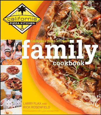 "California Pizza Kitchen Family Cookbook, ""Rosenfield, Rick, Flax, Larry"""