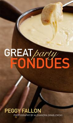 "Great Party Fondues, ""Fallon, Peggy"""