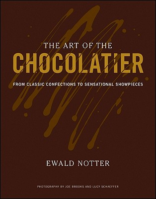 Image for The Art of the Chocolatier: From Classic Confections to Sensational Showpieces