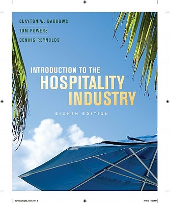 Introduction to the Hospitality Industry, Barrows, Clayton W.; Powers, Tom; Reynolds, Dennis R.