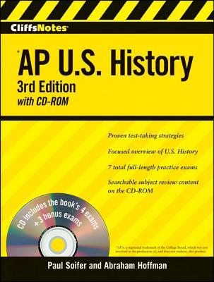 """CliffsNotes AP U.S. History with CD-ROM, 3rd Edition (Cliffs AP)"", ""Hoffman, Abraham, Soifer, Paul"""
