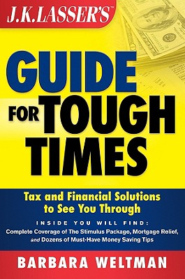 Image for JK Lasser's Guide for Tough Times: Tax and Financial Solutions to See You Through
