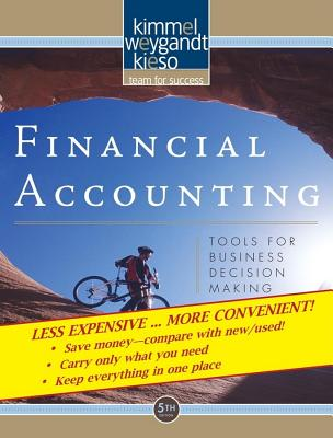 Financial Accounting: Tools for Business Decision Making, 5th Edition Binder Ready Version, Paul D. Kimmel , Jerry J. Weygandt, Donald E. Kieso