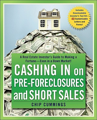 Image for Cashing in on Pre-foreclosures and Short Sales: A Real Estate Investor's Guide to Making a Fortune Even in a Down Market