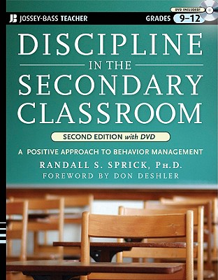 Discipline in the Secondary Classroom: A Positive Approach to Behavior Management, Second Edition with DVD, Randall S. Sprick