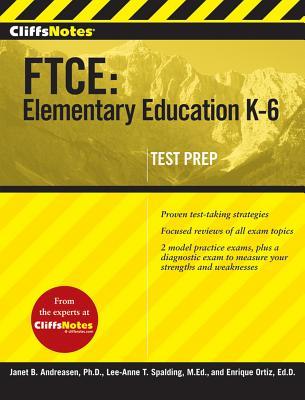 "CliffsNotes FTCE: Elementary Education K-6, ""Ortiz, Enrique, Spalding, Lee-"""