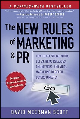 Image for The New Rules of Marketing and PR: How to Use Social Media, Blogs, News Releases, Online Video, and Viral Marketing to Reach Buyers Directly
