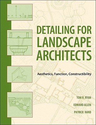 Image for Detailing for Landscape Architects: Aesthetics, Function, Constructibility