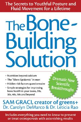 The Bone-Building Solution, Graci, Sam; Rao, Dr. Leticia; DeMarco, Dr. Carolyn