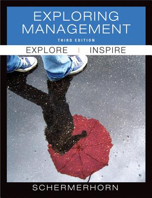 Exploring Management 3rd Edition, John R. Schermerhorn (Author)