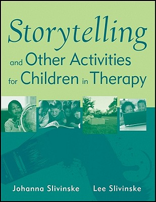 Image for Storytelling and Other Activities for Children in Therapy