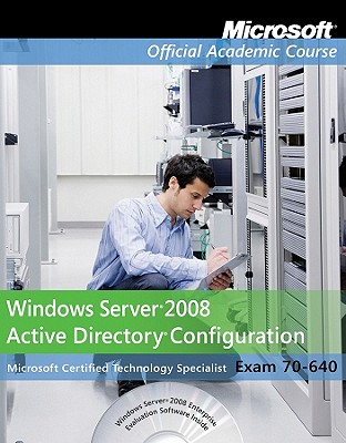 Image for Windows Server 2008 Active Directory Configuration Exam 70-640 (Microsoft Official Academic Course, Exam 70-640)