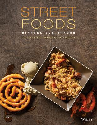 Street Foods, von Bargen, Hinnerk; The Culinary Institute of America (CIA)
