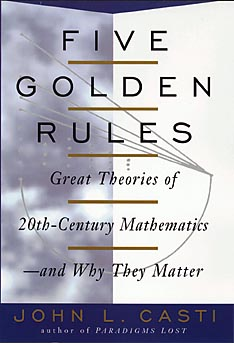 Image for Five Golden Rules: Great Theories of 20th-Century Mathematics--and Why They Matter