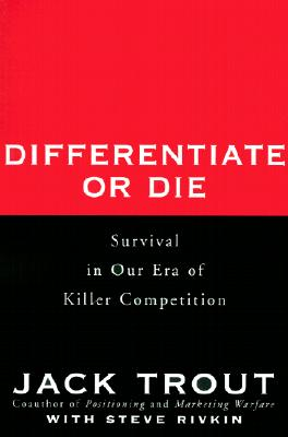 Image for Differentiate or Die: Survival in Our Era of Killer Competition