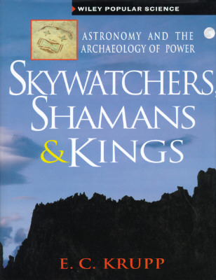 Image for Skywatchers, Shamans & Kings: Astronomy and the Archaeology of Power (Wiley Popular Science,)