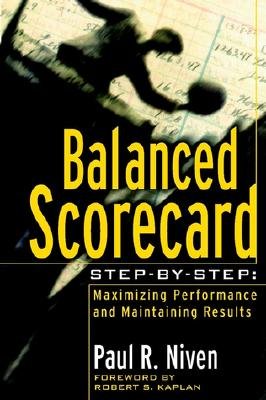 Image for Balanced Scorecard Step-by-Step: Maximizing Performance and Maintaining Results