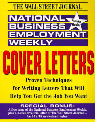 Image for National Buiness Employment Weekly Cover Letters: Proven Techniques for Writing Letters That Will Help You Get the Job You Want (National Business Employment Weekly Career Guides)