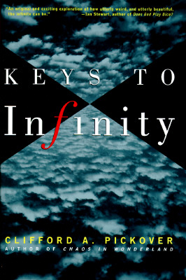 Keys to Infinity, Pickover, Clifford A.
