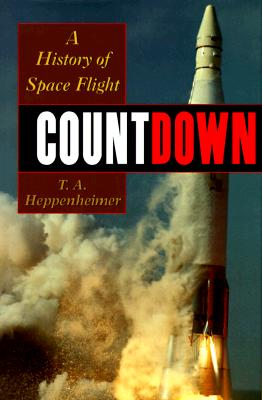 Countdown: A History of Space Flight, Heppenheimer, T. A.