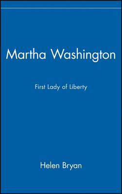 Image for Martha Washington: First Lady of Liberty