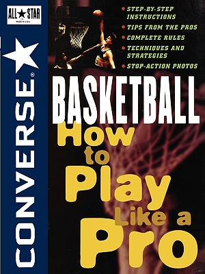 Image for Converse All Star Basketball: How to Play Like a Pro