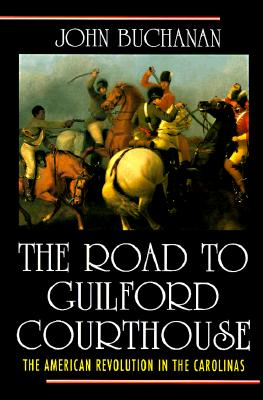 Image for The Road to Guilford Courthouse: The American Revolution in the Carolinas (First Edition)