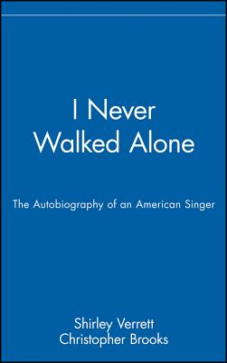 Image for I Never Walked Alone  The Autobiography of an American Singer