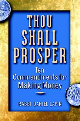 Image for Thou Shall Prosper: Ten Commandments for Making Money