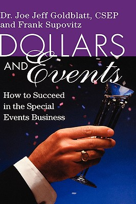 Image for Dollars and Events: How to Succeed in the Special Events Business