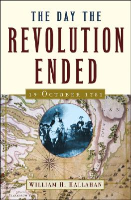 Image for DAY THE REVOLUTION ENDED: 19 OCTOBER 1781