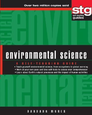 Environmental Science: A Self-Teaching Guide, Murck, Barbara W