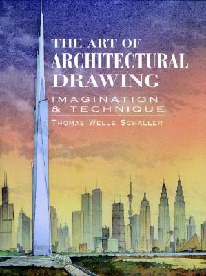Image for The Art of Architectural Drawing: Imagination and Technique