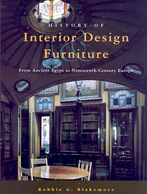 Image for History of Interiror Design Furniture: From Ancient Egypt to Nineteenth-Century