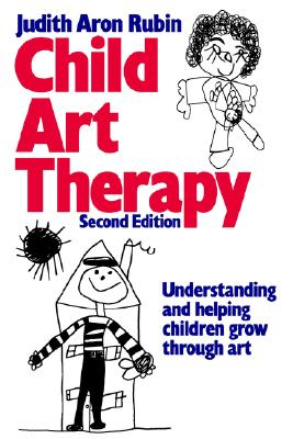 Image for Child Art Therapy: Understanding and Helping Children Grow through Art, 2nd Edition