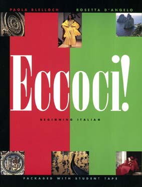 Eccoci! Beginning Italian: Beginning Italian, Blelloch, Paola;D'Angelo, Rosetta