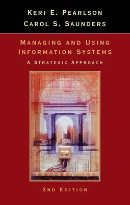 Image for Managing and Using Information Systems: A Strategic Approach