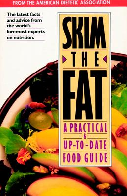Image for Skim the Fat: A Practical & Up-to-Date Food Guide