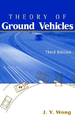 Theory of Ground Vehicles, 3rd Edition, Wong, J. Y.
