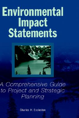 Image for ENVIRONMENTAL IMPACT STATEMENTS A COMPREHENSIVE GUIDE TO PROJECT ABD STRATEGIC PLANNING