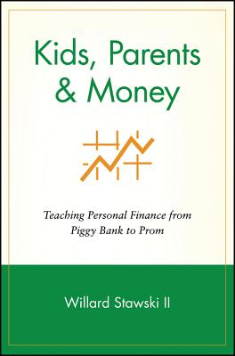 Image for Kids, Parents & Money : Teaching Personal Finance from Piggy Bank to Prom