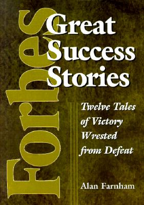 Image for Forbes Great Success Stories: Twelve Tales of Victory Wrested from Defeat