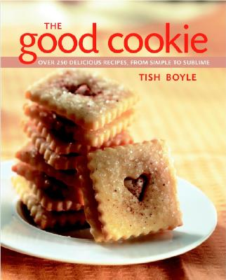 Image for GOOD COOKIE, THE : OVER 250 DELICIOUS RECIPES, FROM SIMPLE TO SUBLIME