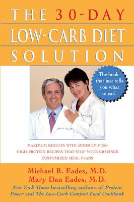 The 30-Day Low-Carb Diet Solution, Michael R. Eades, Mary Dan Eades